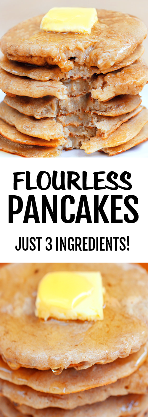 Super Healthy Three Ingredient Flourless Pancakes