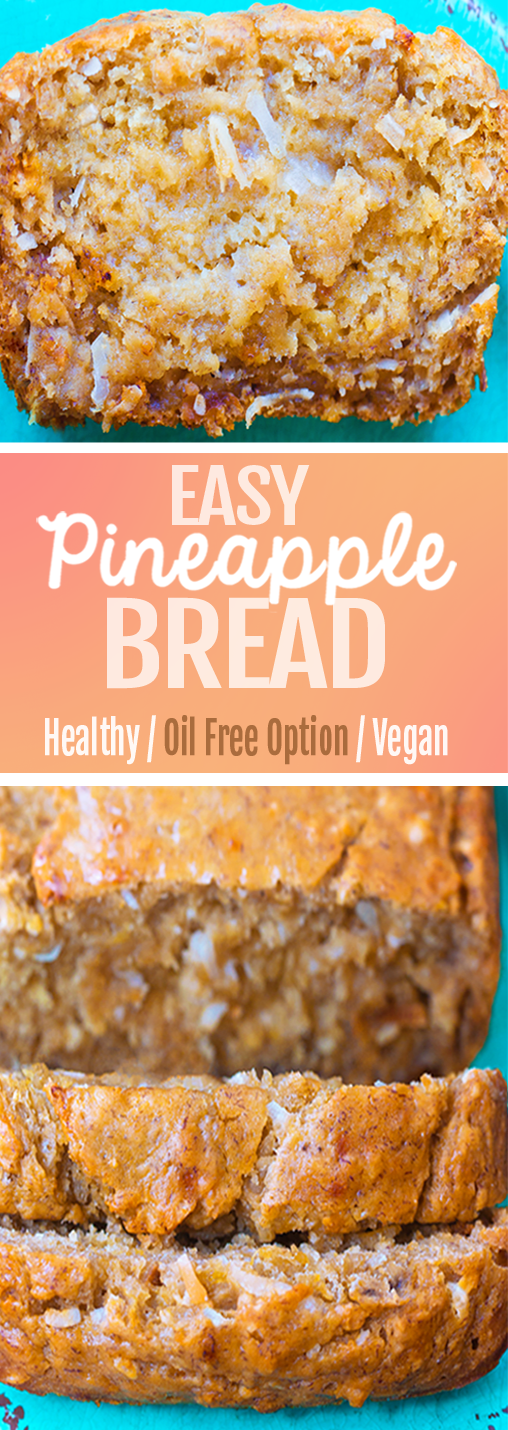 Easy Pineapple Bread Recipe, healthy enough for breakfast or dessert (vegan)