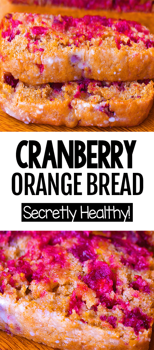 The Best Holiday Healthy Cranberry Orange Bread Recipe