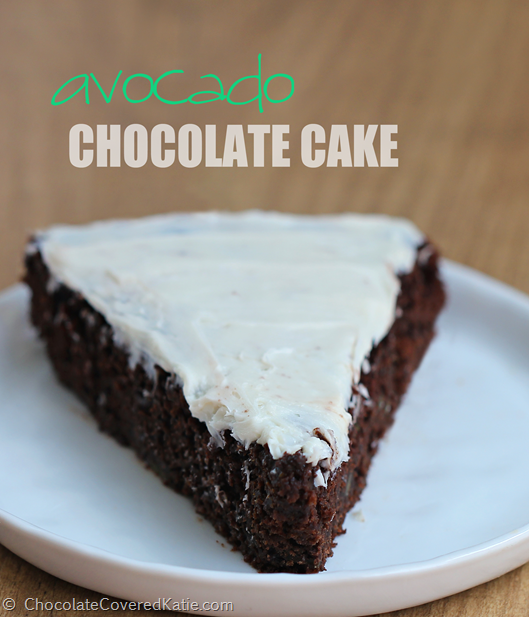 Avocado Chocolate Cake: https://chocolatecoveredkatie.com/2014/10/14/avocado-chocolate-cake/